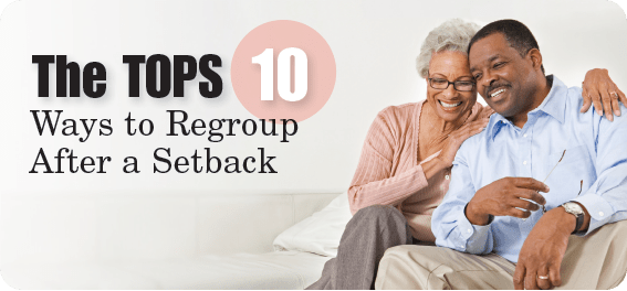 TOPS 10 Ways to Regroup After a Setback